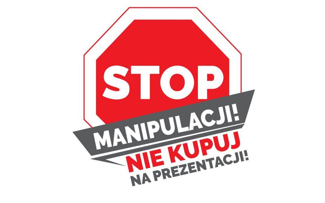 """Trwa kampania """"Stop manipulacji, nie kupuj na prezentacji"""""""